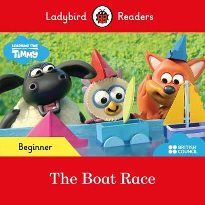 Ladybird Readers Beginner Level – Timmy Time: The Boat...