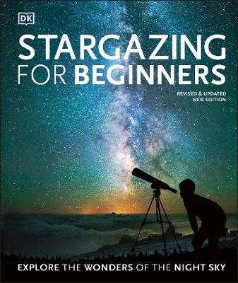 Stargazing for Beginners: Explore the Wonders of the Night S...