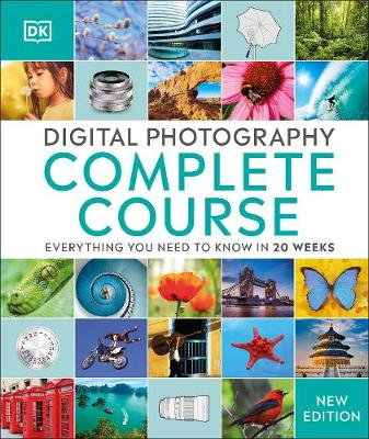 Digital Photography Complete Course: Everything You Need to ...