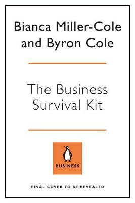 Business Survival Kit, The: How to start up without losing o...