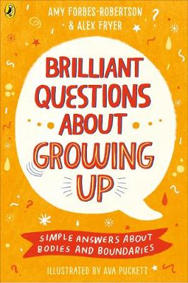 Brilliant Questions About Growing Up: Simple Answers About B...