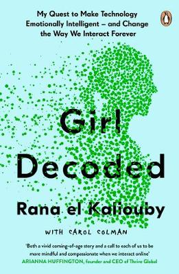 Girl Decoded: My Quest to Make Technology Emotionally Intell...