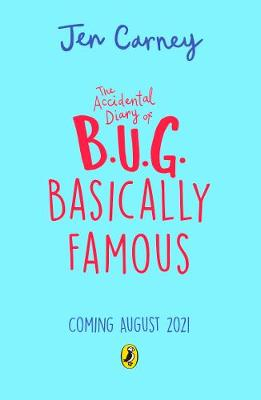 Accidental Diary of B.U.G.: Basically Famous, The