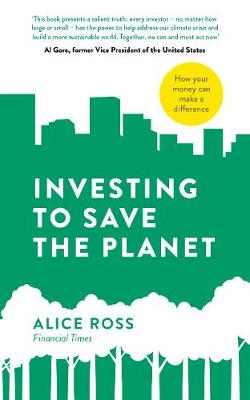 Investing To Save The Planet: How Your Money Can Make a Difference