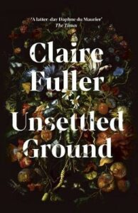 Unsettled Ground: Shortlisted for the Women's Prize for Fiction 2021
