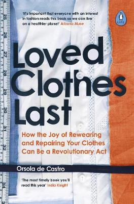 Loved Clothes Last: How the Joy of Rewearing and Repairing Y...
