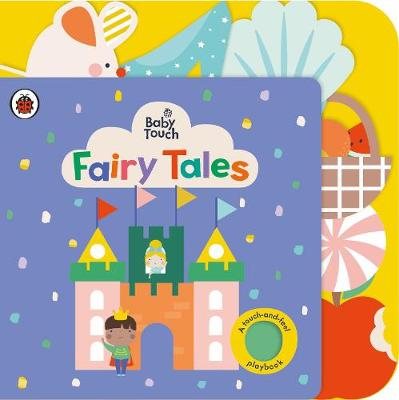 Baby Touch: Fairy Tales: A touch-and-feel playbook