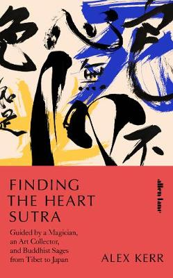 Finding the Heart Sutra: Guided by a Magician, an Art Collec...