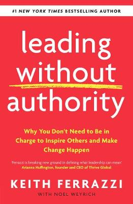 Leading Without Authority: Why You Don't Need To Be In...