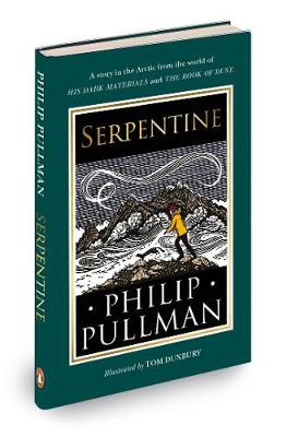 Serpentine: A short story from the world of His Dark Materials and The Book of Dust by Philip Pullman, Tom Duxbury