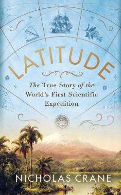 Latitude: The True Story of the World's First Scientif...