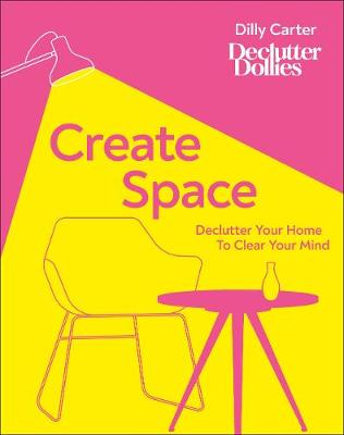 Create Space: Declutter your home to clear your mind