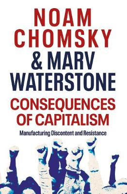 Consequences of Capitalism: Manufacturing Discontent and Res...