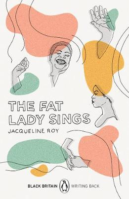 Fat Lady Sings, The: Black Britain: Writing Back