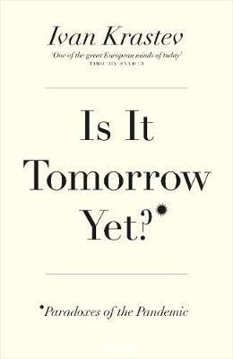 Is It Tomorrow Yet?: Paradoxes of the Pandemic