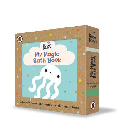Baby Touch: My Magic Bath Book: A colour-changing playbook