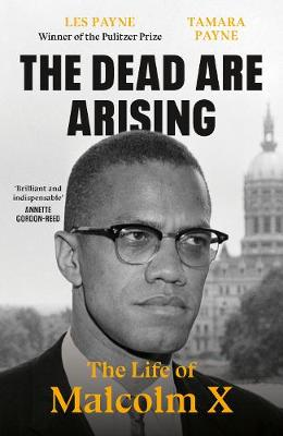 Dead Are Arising, The: The Life of Malcolm X
