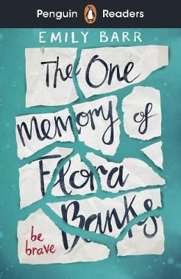 Penguin Readers Level 5: The One Memory of Flora Banks (ELT Graded Reader)