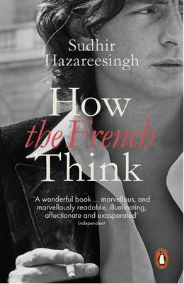 How the French Think: An Affectionate Portrait of an Intelle...