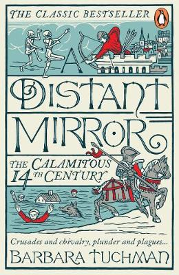 Distant Mirror, A: The Calamitous 14th Century