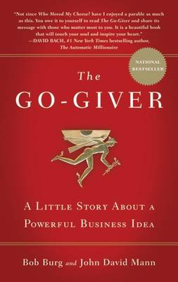 Go-Giver, The: A Little Story About a Powerful Business Idea