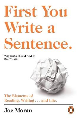 First You Write a Sentence.: The Elements of Reading, Writin...