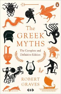 Greek Myths, The: The Complete and Definitive Edition