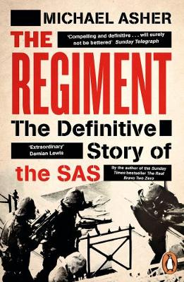 Regiment, The: The Definitive Story of the SAS