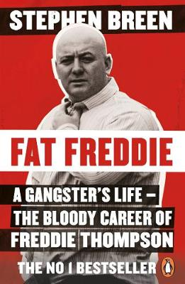 Fat Freddie: A gangster's life – the bloody care...
