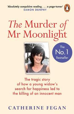 Murder of Mr Moonlight, The: The tragic story of a young wid...