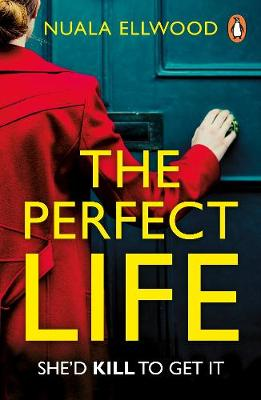 Perfect Life, The: The new gripping thriller you won't...