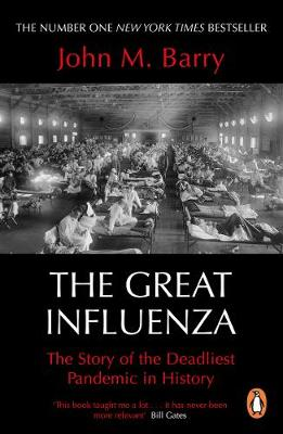 Great Influenza, The: The Story of the Deadliest Pandemic in History