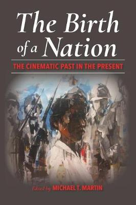 Birth of a Nation, The: The Cinematic Past in the Present
