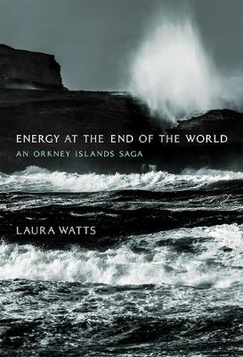 Energy at the End of the World: An Orkney Islands Saga