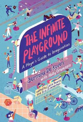 Infinite Playground, The: A Player's Guide to Imaginat...