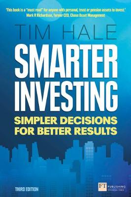 Smarter Investing 3rd edn: Simpler Decisions for Better Resu...