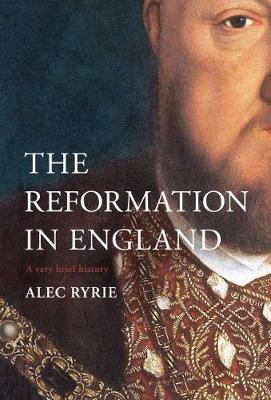 Reformation in England, The: A Very Brief History