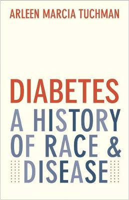 Diabetes: A History of Race and Disease