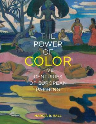 Power of Color, The: Five Centuries of European Painting
