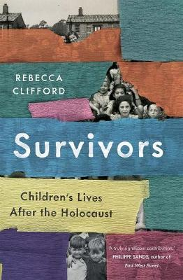 Survivors: Children's Lives After the Holocaust