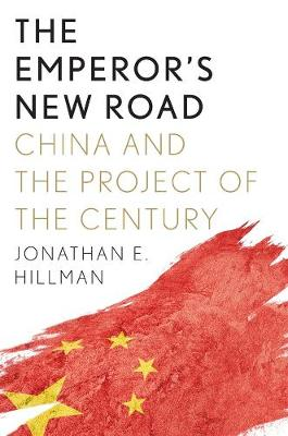 Emperor's New Road, The: China and the Project of the ...
