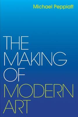 Making of Modern Art, The: Selected Writings