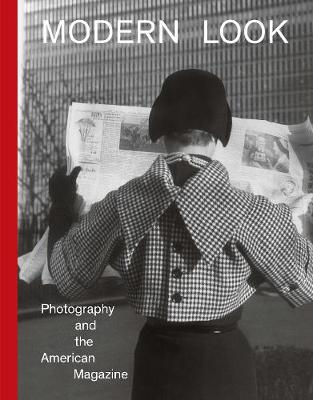 Modern Look: Photography and the American Magazine