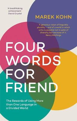 Four Words for Friend: The Rewards of Using More than One La...