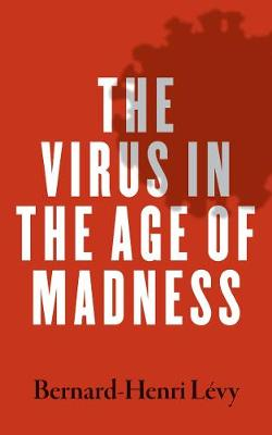 Virus in the Age of Madness, The