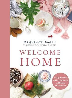 Welcome Home: A Cozy Minimalist Guide to Decorating and Host...