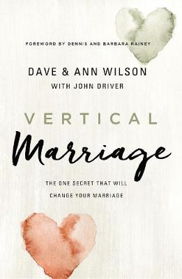 Vertical Marriage: The One Secret That Will Change Your Marr...