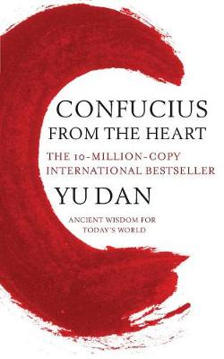 Confucius from the Heart: Ancient Wisdom for Today's W...