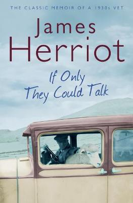 If Only They Could Talk: The Classic Memoir of a 1930s Vet