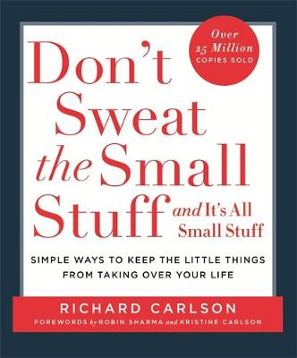Don't Sweat the Small Stuff: Simple ways to Keep the L...